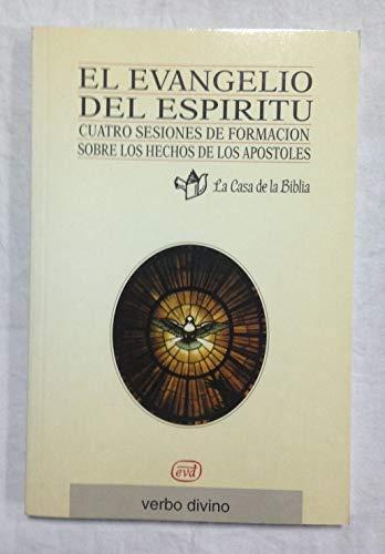 El evangelio del espiritu : cuatrosesiones de formacion sobre los hecbrir al dios de la ...