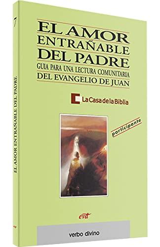9788481692778: El amor entrañable del Padre: Guía para una lectura comunitaria del evangelio de Juan (Libro del participante): 2 (Palabra y Vida)