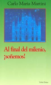 Al final del milenio, ¡soñemos! (9788481692822) by Carlo María Martini