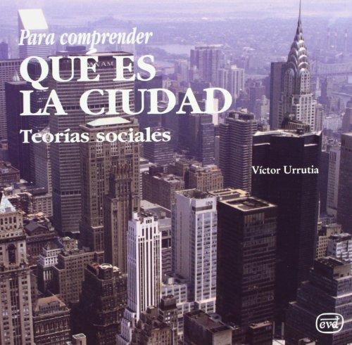 9788481693058: Para Comprender Que Es La Ciudad: Teorias Sociales