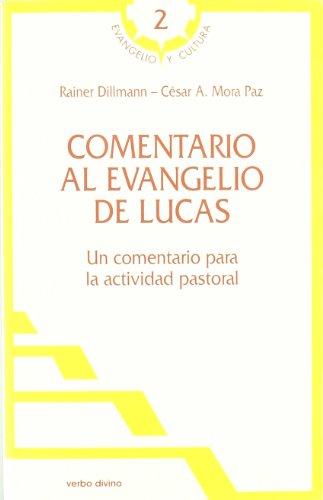 9788481693676: Comentario al evangelio de Lucas: Un comentario para la actividad pastoral (Evangelio y Cultura)