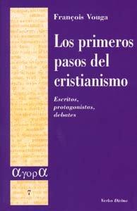 9788481694307: Primeros pasos Del Cristianismo, Los: Escritos, protagonistas, debates (Ágora)