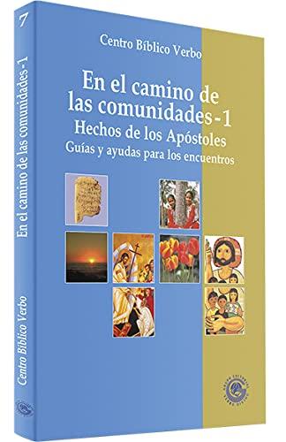 9788481695359: En El Camino De Las Comunidades-1 (Hechos de los Apostoles. Guias y ayudas para los encuentros)