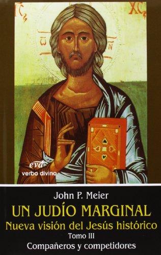 9788481695502: Un judío marginal. Nueva visión del Jesús histórico III: Compañeros y competidores: 5 (Estudios Bíblicos)