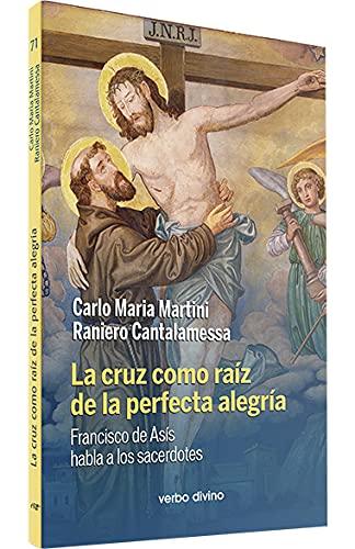 9788481695748: La cruz como raíz de la perfecta alegría