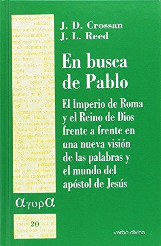 9788481696974: En busca de Pablo: El Imperio de Roma y el Reino de Dios frente a frente en una nueva visión de las palabras y el mundo del apóstol de Jesús (Ágora)
