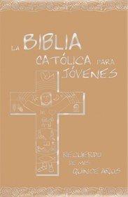 9788481697544: La Biblia católica para jóvenes : mis 15 años