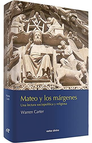 9788481697575: Mateo y los márgenes: Una lectura sociopolítica y religiosa (Comentarios teológicos y literarios del AT y NT)