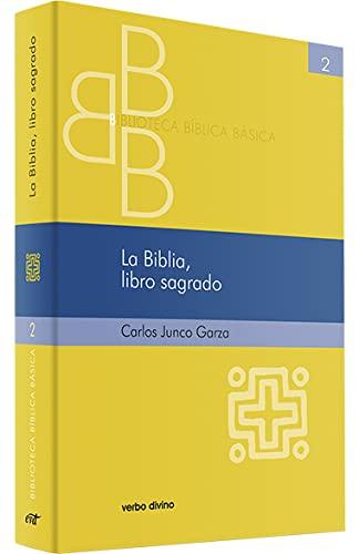 La Biblia, libro sagrado: Carlos Junco Garza