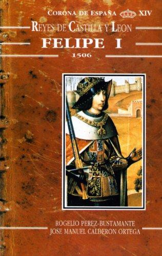 9788481730289: Felipe I, 1506 (Reyes de Castilla y Leon) (Spanish Edition)