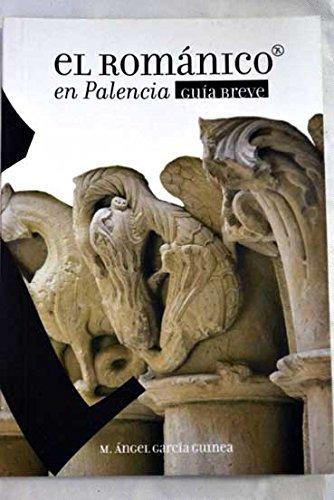 9788481731545: El Románico en Palencia; guía breve
