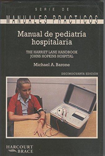 9788481742749: Manual de pediatria hospitalaria :the harriet lane handbook, 14¡ ed.