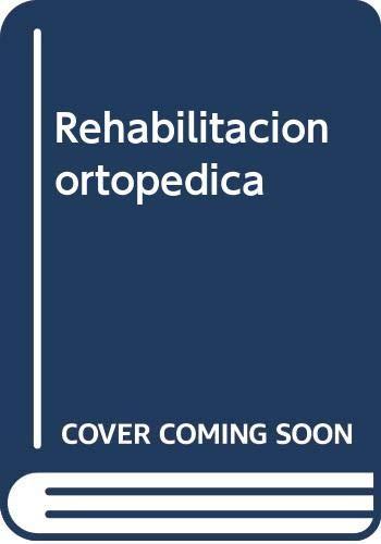 9788481744910: Rehabilitacion Ortopedica
