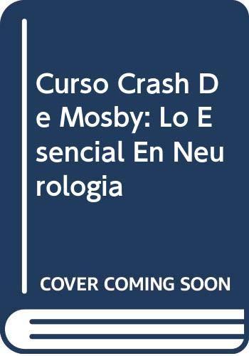 9788481745047: Lo Esencial En Neurologia (Curso Crash De Mosby)