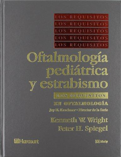 9788481745160: Los Requisitos en Oftalmología: oftalmología pediátrica y estrabismo (Los Requisitos en Oftalmologia)