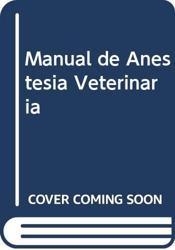 9788481745382: Manual de Anestesia Veterinaria, 3e (Spanish Edition)