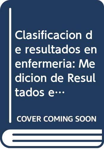 9788481745405: Clasificación de resultados en enfermería: Medición de Resultados en Salud, 2e (Spanish Edition)