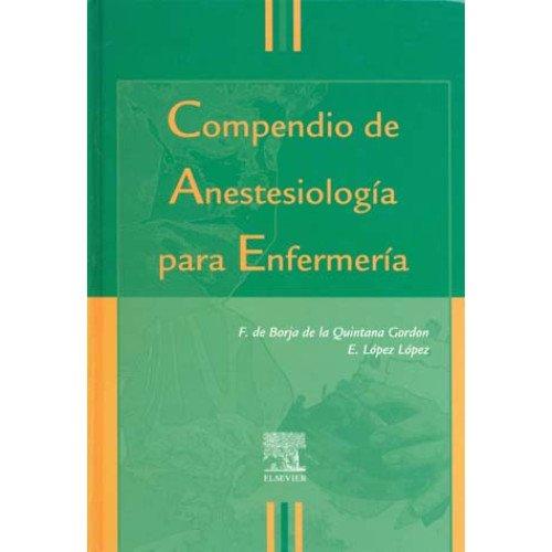 9788481745474: Compendio anestesiologia para enfermeria