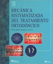 9788481745986: Mecanica sistematizada del tratamiento ortodoncico
