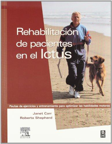 Rehabilitación de pacientes en el ictus, 1e: Janet H. Carr
