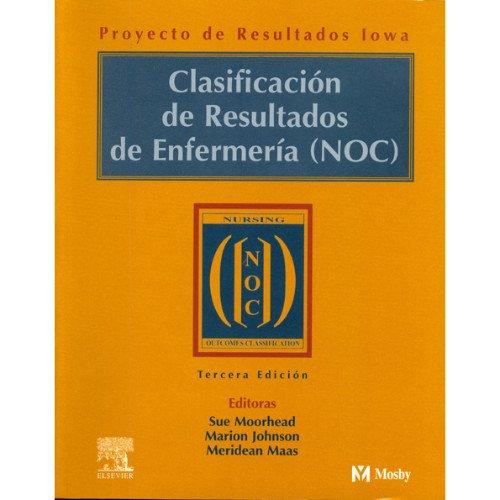 9788481747881: Clasificación de resultados en enfermería: Medición de Resultados en Salud, 3e (Spanish Edition)