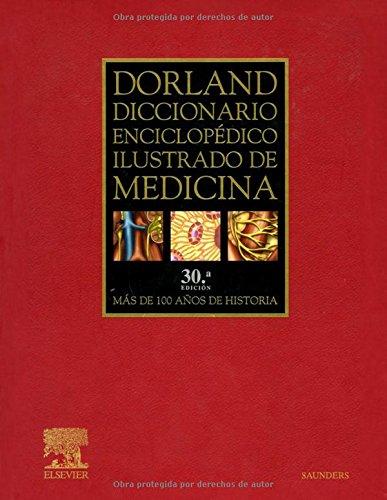 Diccionario Dorland Enciclopédico Ilustrado de Medicina, 30e (Spanish Edition) (8481747904) by Dorland