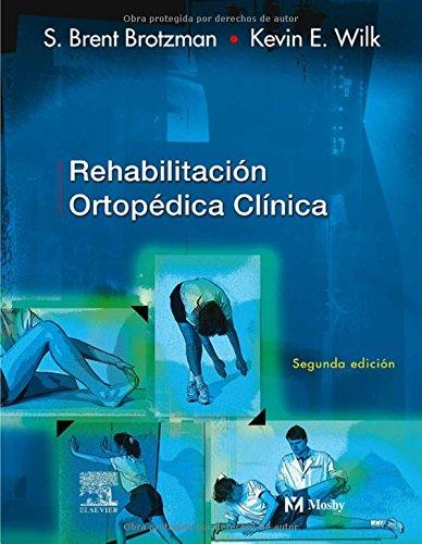 9788481748444: Rehabilitación ortopédica clínica: Un enfoque basado en la evidencia (Spanish Edition)