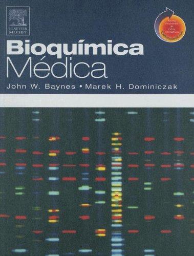 Bioquimica Medica: con acceso a Student Consult (Spanish Edition) (8481748668) by John Baynes; Marek Dominiczak