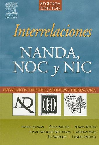 9788481749465: Interrelaciones NANDA, NOC y NIC: Soporte para el razonamiento cr�tico y la calidad de los cuidados, 2e (Spanish Edition)