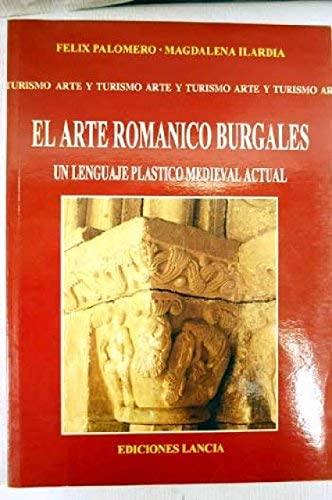 9788481770087: Arte romanico burgales, elun lenguaje plastico medieval actual (Arte y turismo)