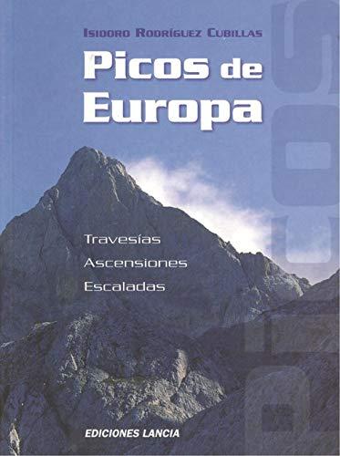 Picos de Europa. Travesías, ascensiones y escaladas.: Rodriguez Cubillas, Isidoro