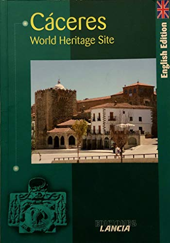 9788481770858: Cáceres. World Heritage Site