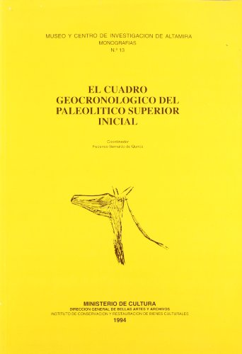 9788481810240: El cuadro geocronológico del paleolítico superior inicial (Monografías / Museo y Centro de Investigación de Altamira) (French Edition)