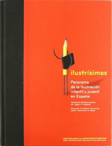 Ilustrisimos: Panorama de la Ilustracion Infantil y Juvenil en Espa~na = Overview Of Children And ...