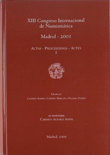 9788481812657: Actas del XIII Congreso Internacional de Numismática. Vol. I y II