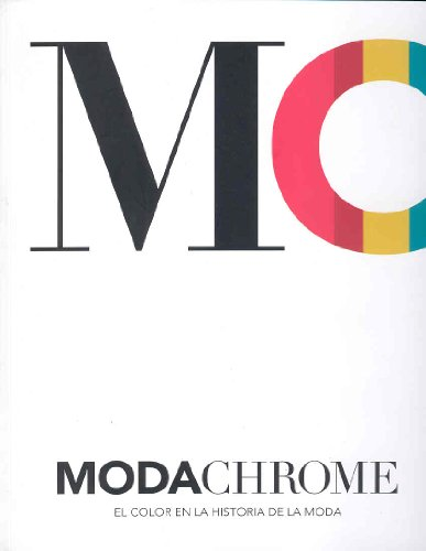 9788481813357: Modachrome : el color en la historia de la moda