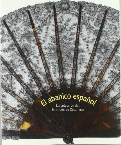 9788481813722: El abanico español. La colección del Marqués de Colomina