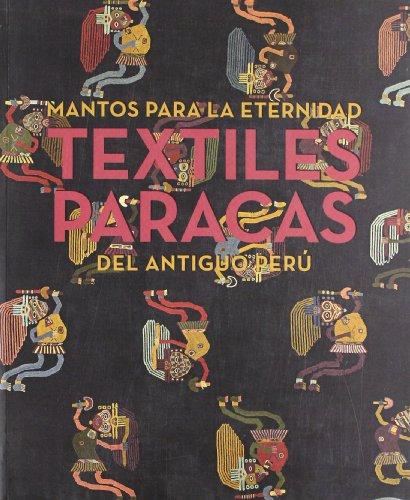 9788481814101: MANTOS PARA LA ETERNIDAD TEXTILES PARACAS DEL ANTIGUO PERU