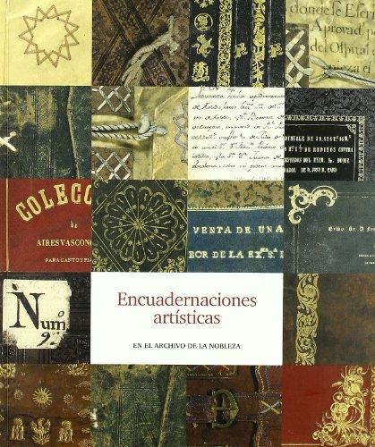 9788481814156: Encuadernaciones artísticas en el Archivo de la Nobleza