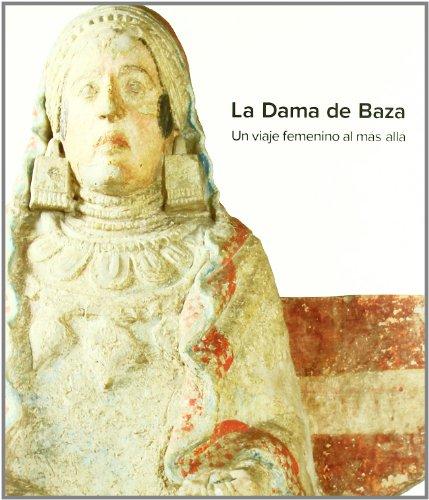 9788481814163: La Dama de Baza. Un viaje femenino al mas alla