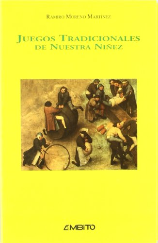 Juegos tradicionales de nuestra niñez: Ramiro Moreno Martínez