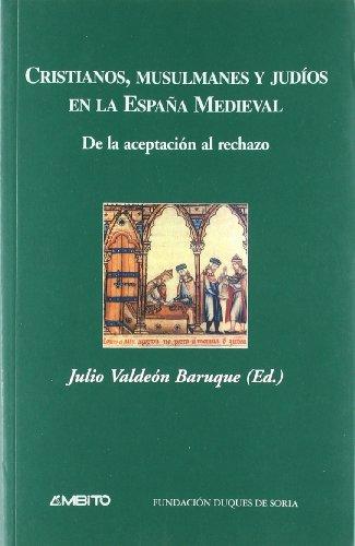 CRISTIANOS, MUSULMANES Y JUDIOS EN LA ESPAÑA MEDIEVAL: Julio Baldeón Baruque