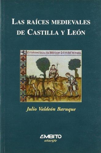 9788481831368: Raices Medievales De Castilla Y Leon, Las (Alarife)