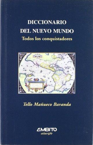 9788481831542: Diccionario Del Nuevo Mundo - Todos Los Conquistadores (Plus Vitae)