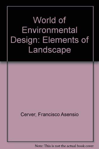 Elements Of Landscape (World Of Environmental Design): Cerver, Francisco Asensio