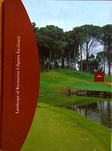 1: Landscape of Recreation: (Sports Facilities) (World of Environmental Designs): Cerver, Francisco...