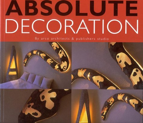 Absolute Decoration: Arco Architects and