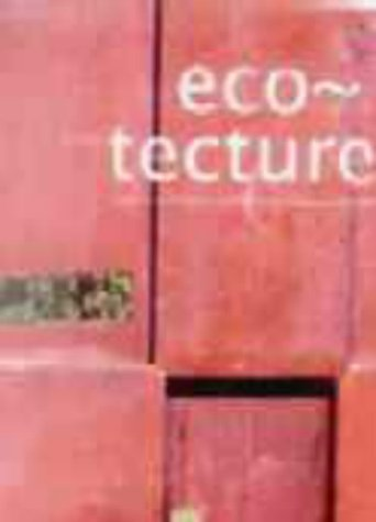Ecological Architechture : Bioclimatic Trends and Landscape: Alejandro Baham?n; Ana