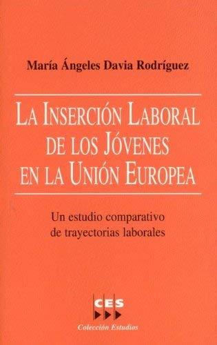 9788481882230: LA INSERCION LABORAL DE LOS JOVENES EN LA UNION EUROPEA: UN ESTUD IO COMPARATIVO DE TRAYECTORIAS LABORALES