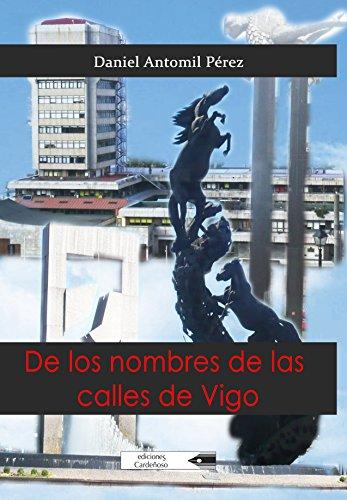 9788481908442: De los nombres de las calles de Vigo